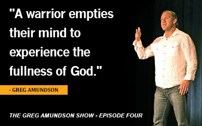 The Greg Amundson Show, Episode 4: Developing A Warriors Heart